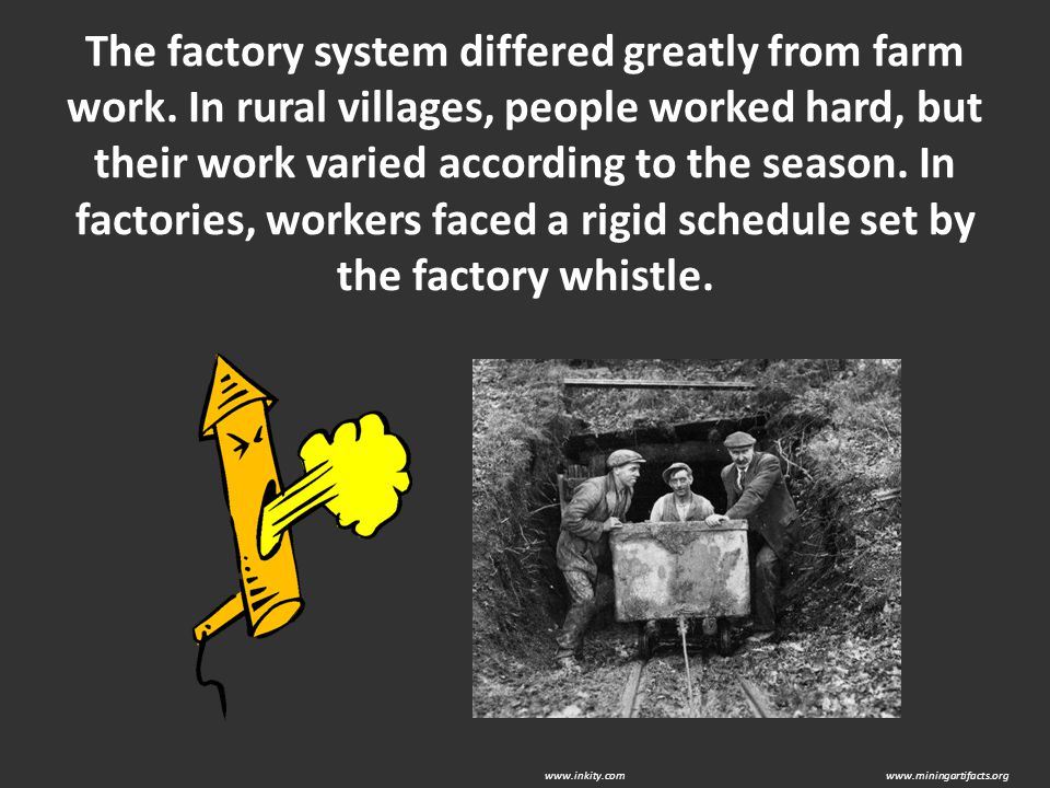 The factory system differed greatly from farm work