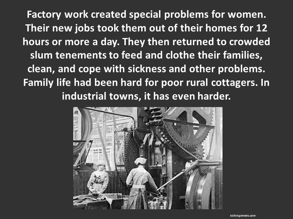 Factory work created special problems for women