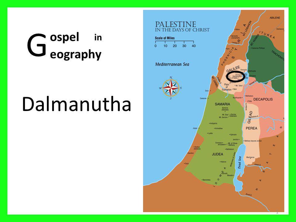 G ospel in eography Dalmanutha