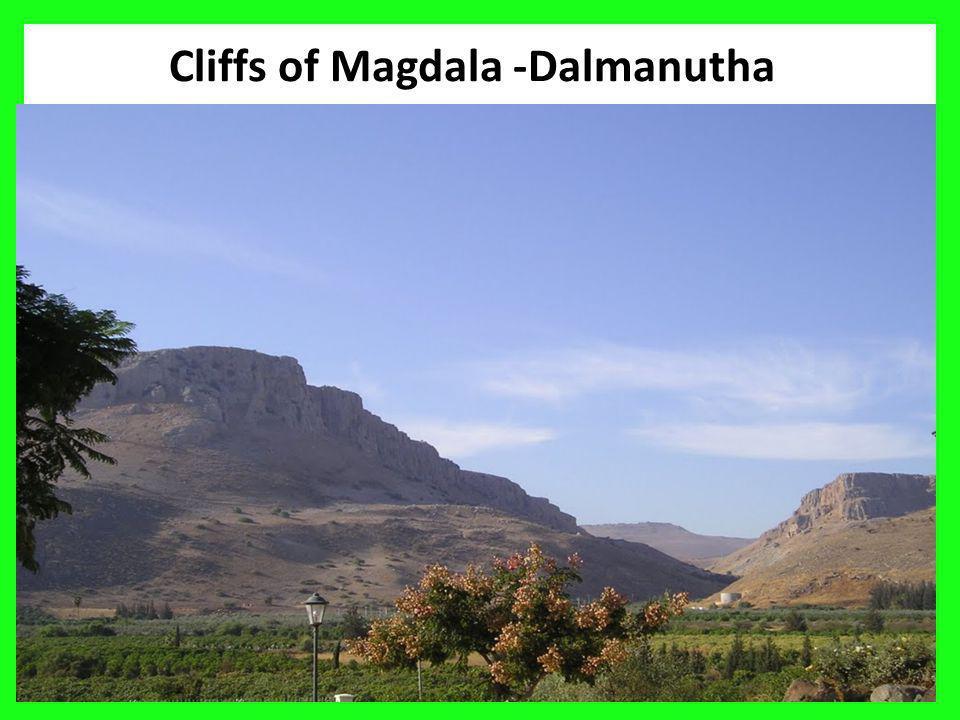 Cliffs of Magdala -Dalmanutha