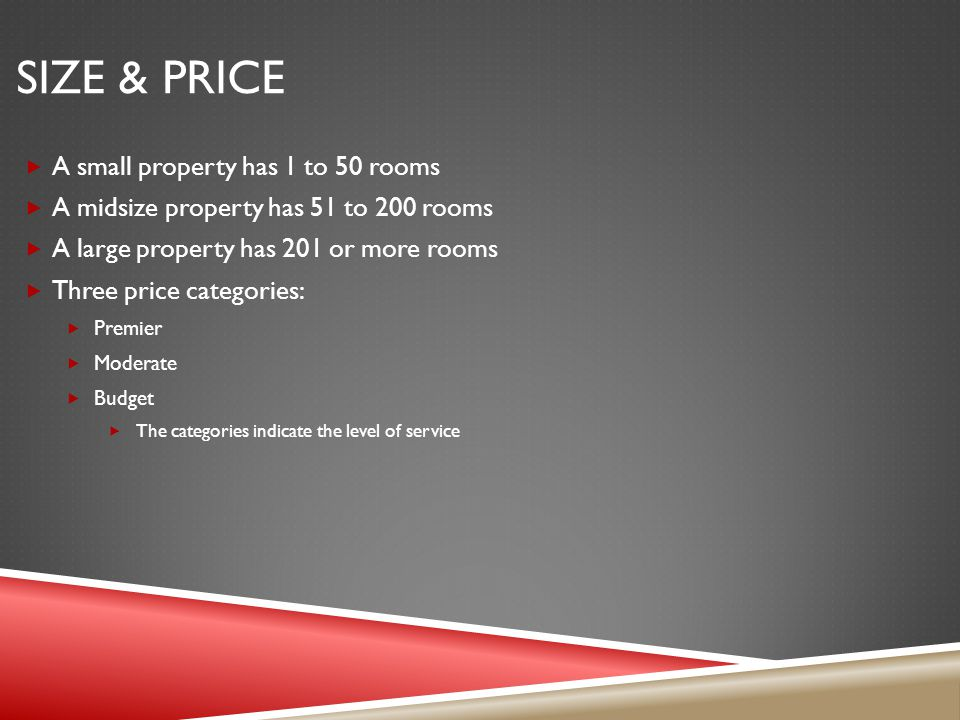 Size & Price A small property has 1 to 50 rooms