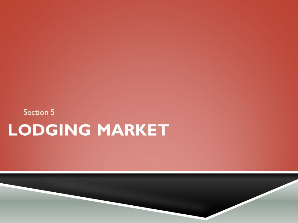 Section 5 Lodging Market
