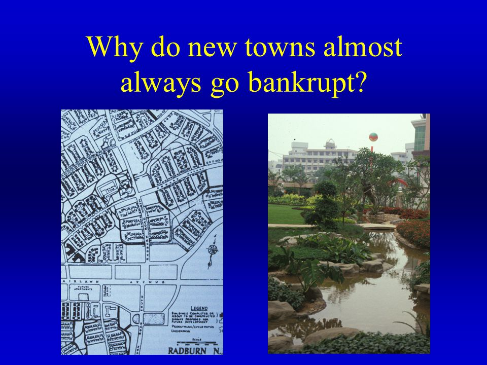 Why do new towns almost always go bankrupt