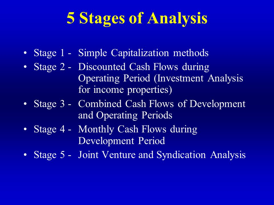 5 Stages of Analysis Stage 1 - Simple Capitalization methods