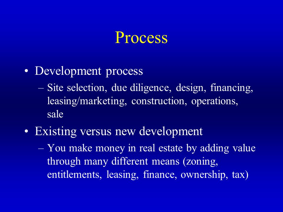 Process Development process Existing versus new development