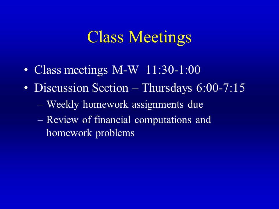 Class Meetings Class meetings M-W 11:30-1:00