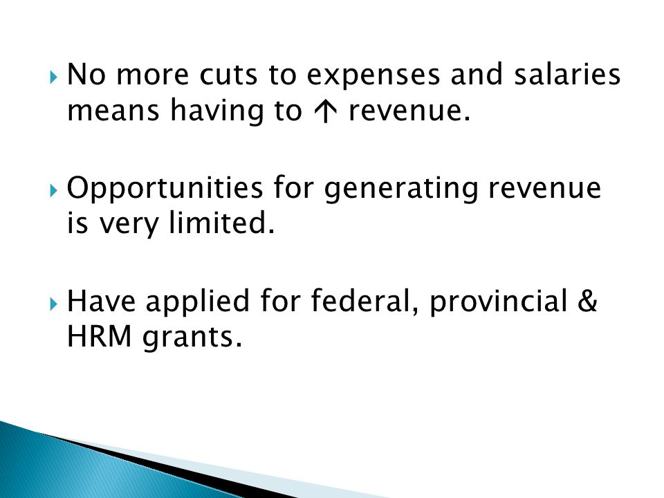 No more cuts to expenses and salaries means having to  revenue.