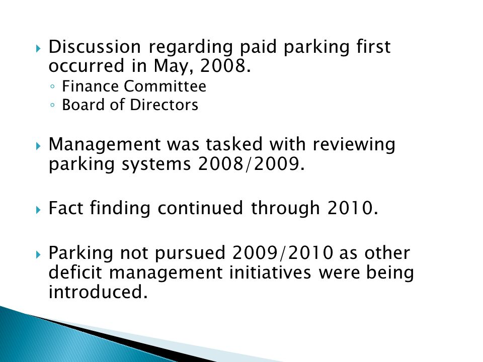 Discussion regarding paid parking first occurred in May, 2008.