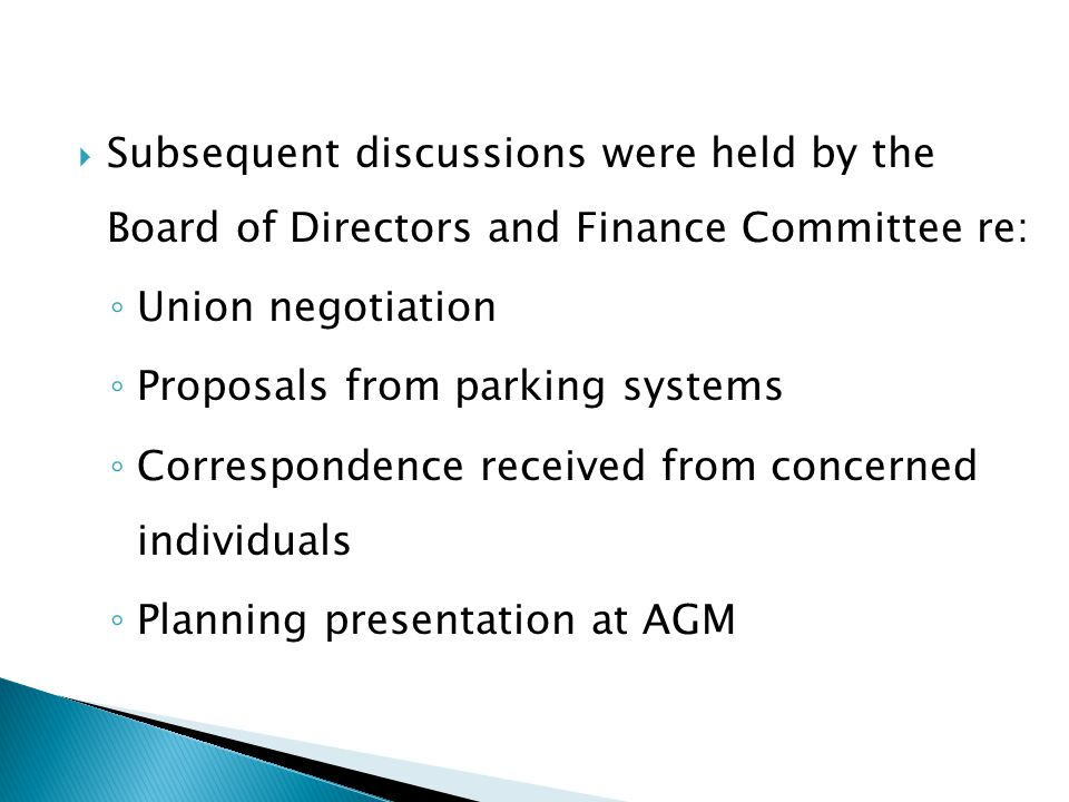 Subsequent discussions were held by the Board of Directors and Finance Committee re: