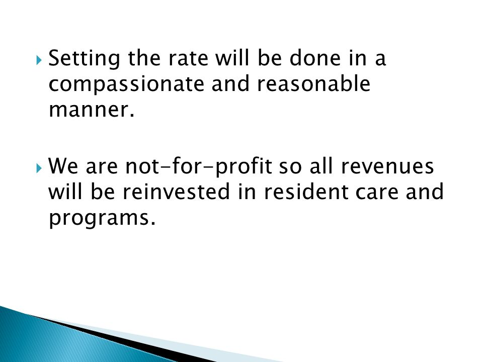 Setting the rate will be done in a compassionate and reasonable manner.