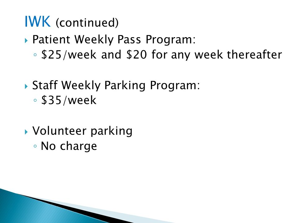 IWK (continued) Patient Weekly Pass Program: