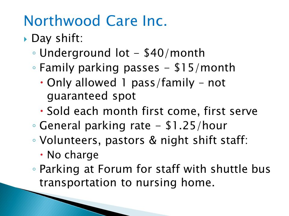 Northwood Care Inc. Day shift: Underground lot - $40/month