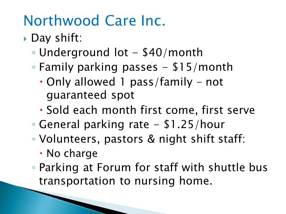 Northwood Care Inc. Day shift: Underground lot - $40/month