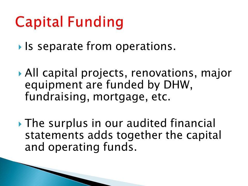 Capital Funding Is separate from operations.