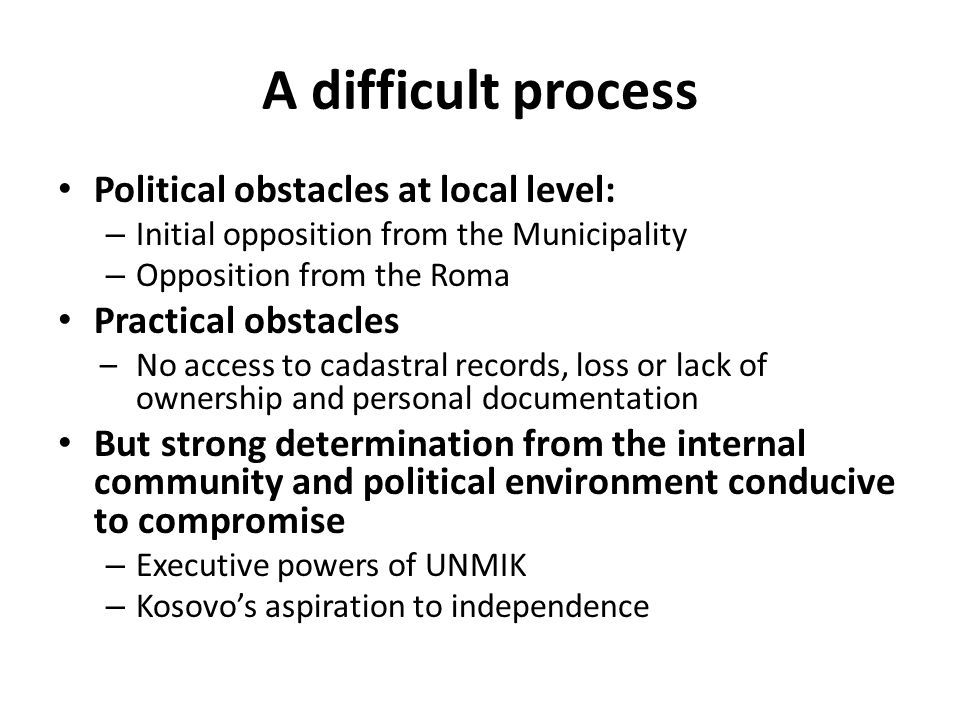 A difficult process Political obstacles at local level: