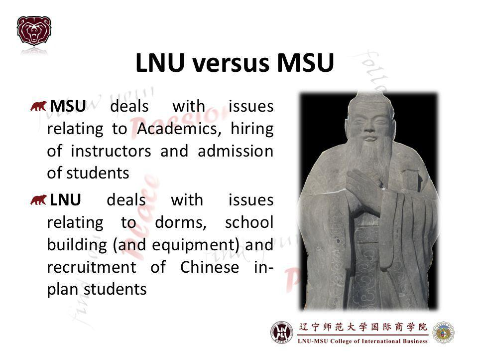 LNU versus MSU MSU deals with issues relating to Academics, hiring of instructors and admission of students.