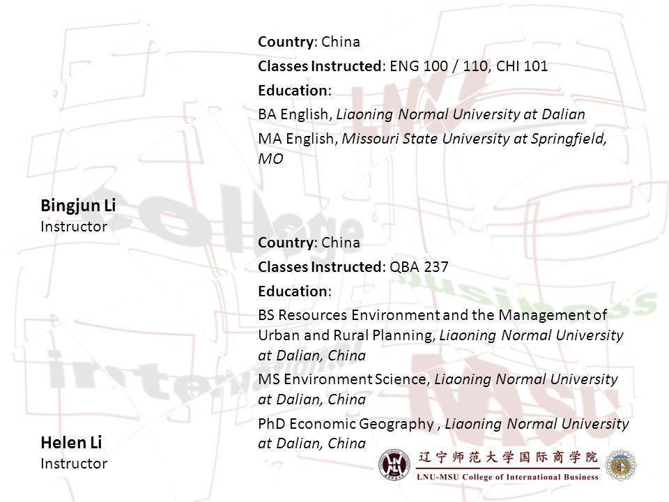 Bingjun Li Instructor Helen Li Instructor Country: China