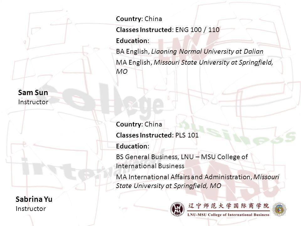 Sam Sun Instructor Sabrina Yu Instructor Country: China