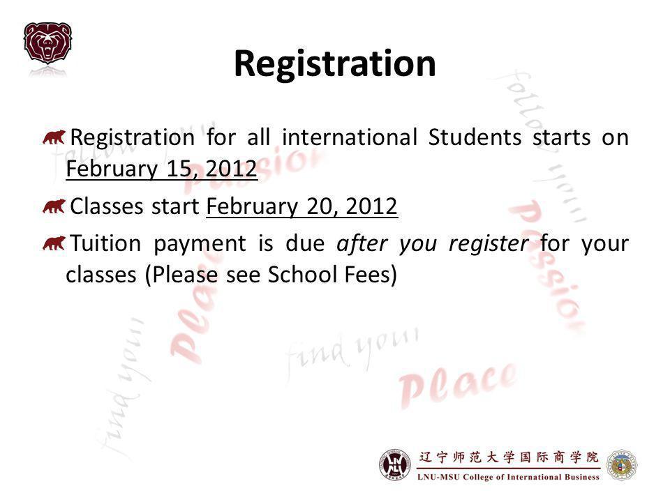 Registration Registration for all international Students starts on February 15, 2012. Classes start February 20, 2012.