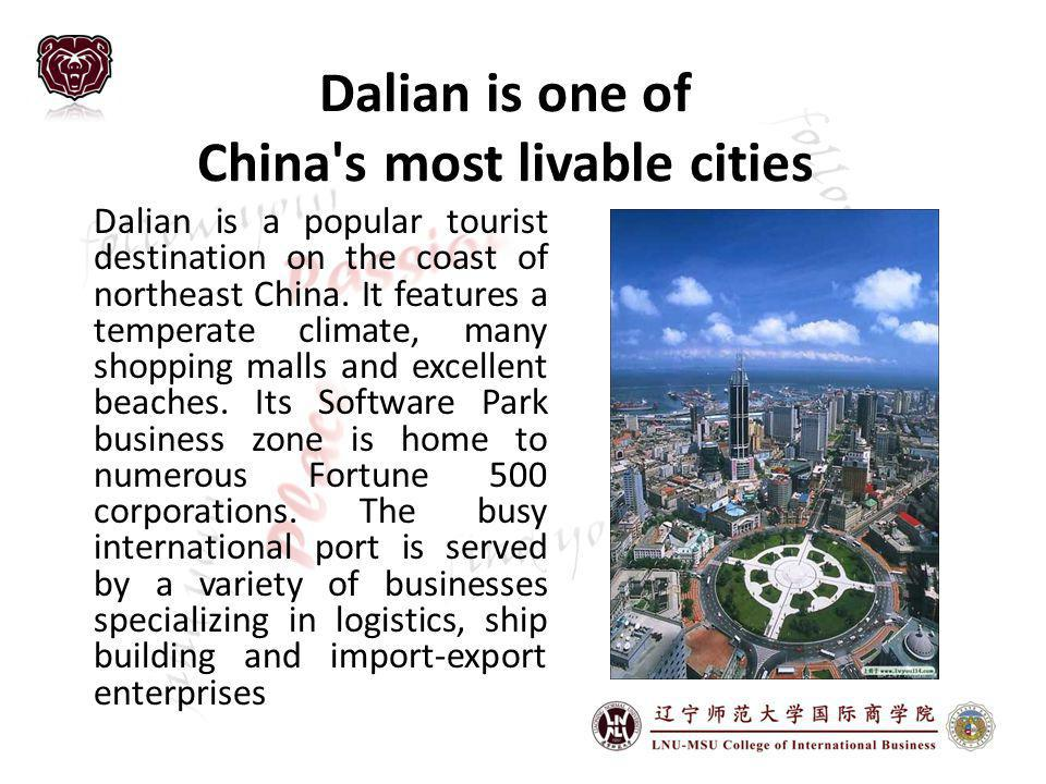 Dalian is one of China s most livable cities