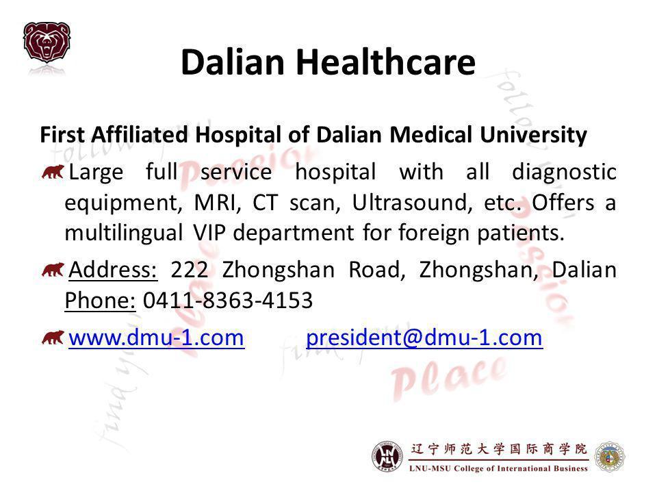Dalian Healthcare First Affiliated Hospital of Dalian Medical University.