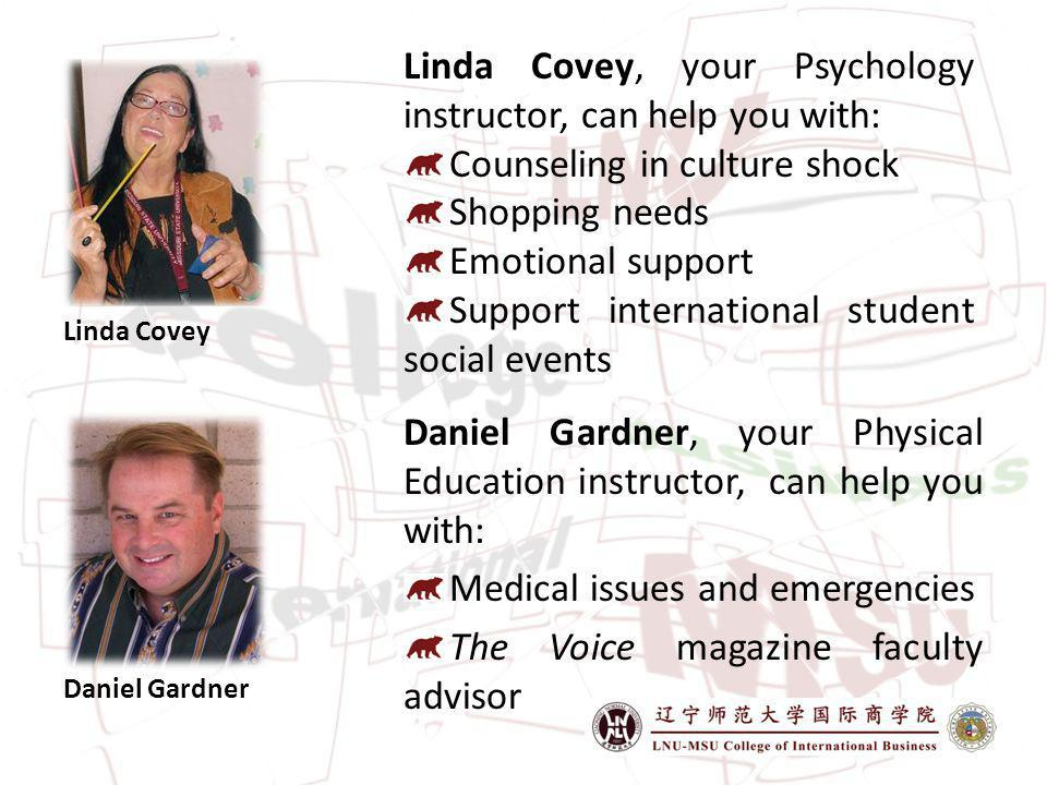 Linda Covey, your Psychology instructor, can help you with: