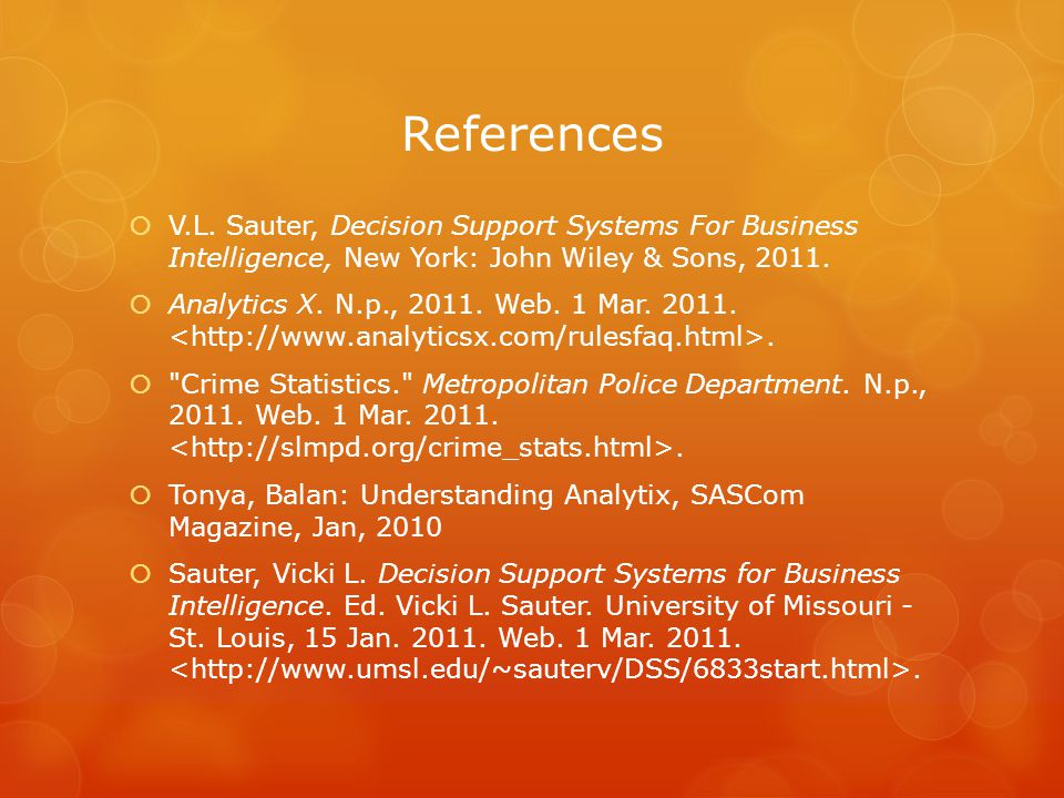 References V.L. Sauter, Decision Support Systems For Business Intelligence, New York: John Wiley & Sons, 2011.