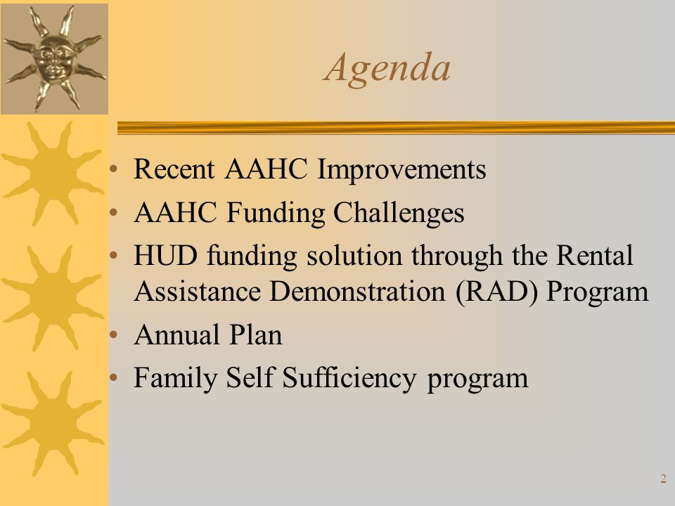 Agenda Recent AAHC Improvements AAHC Funding Challenges