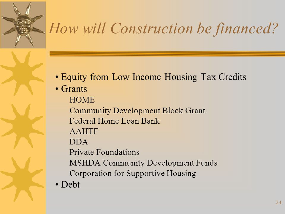 How will Construction be financed