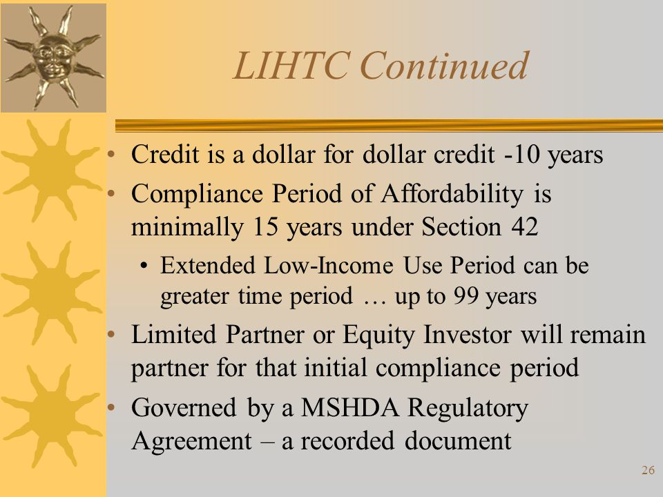 LIHTC Continued Credit is a dollar for dollar credit -10 years