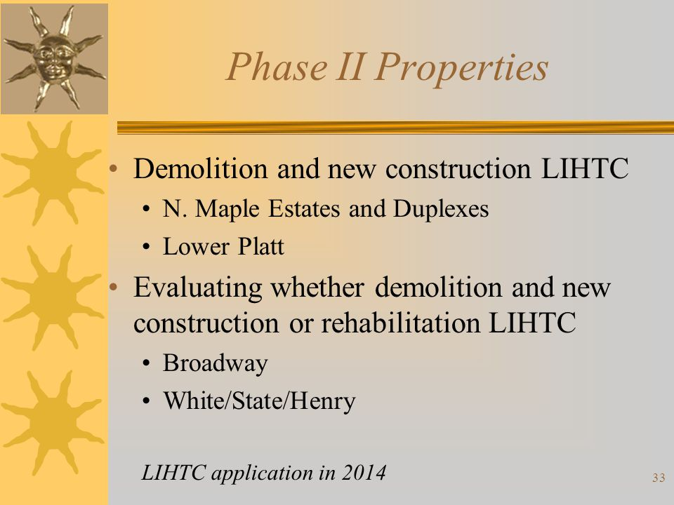 Phase II Properties Demolition and new construction LIHTC