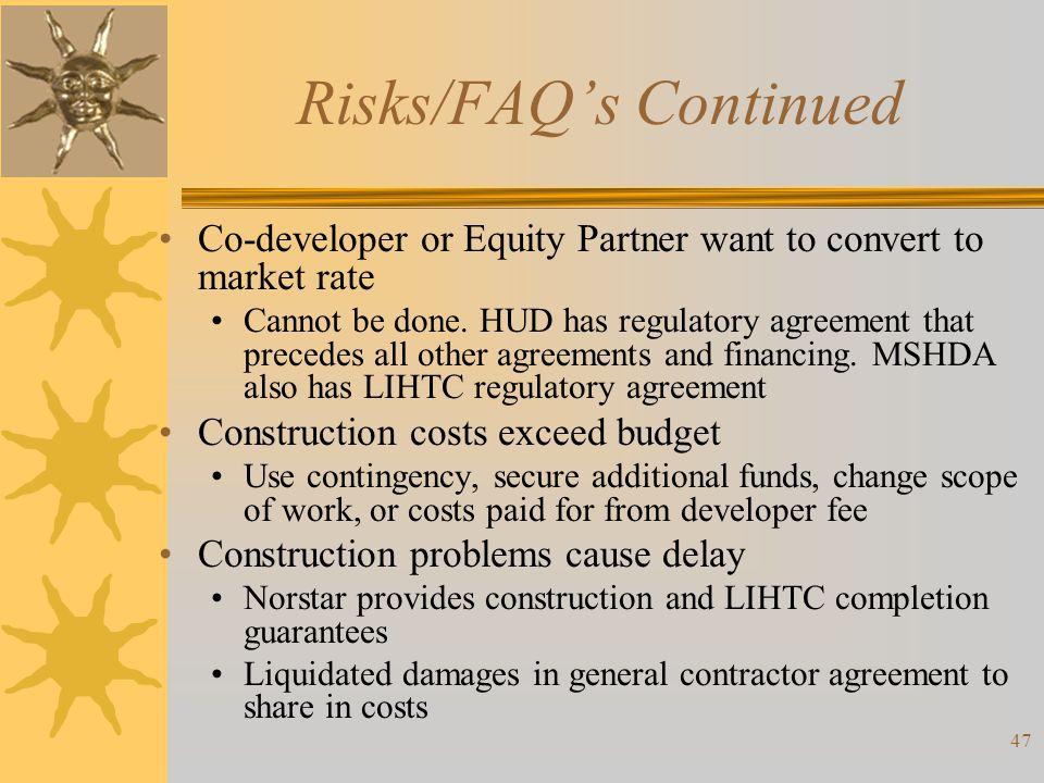 Risks/FAQ's Continued