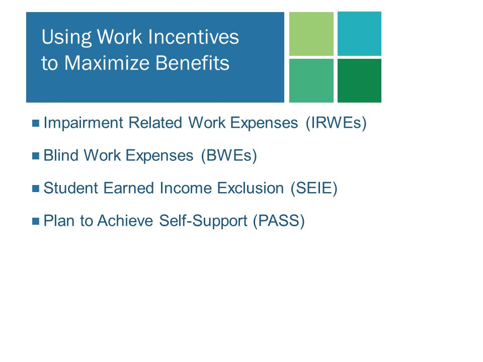 Using Work Incentives to Maximize Benefits