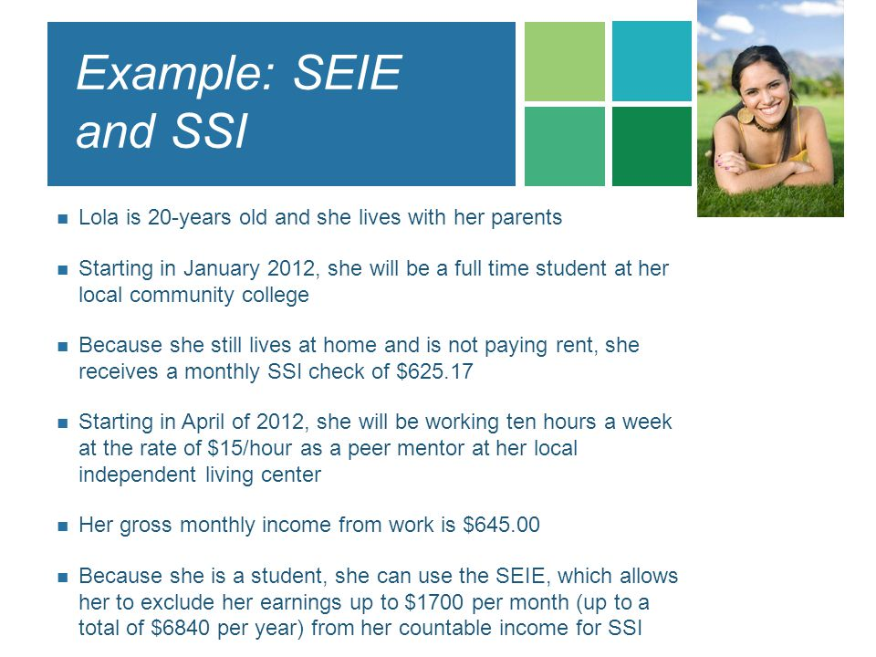 Example: SEIE and SSI Lola is 20-years old and she lives with her parents.