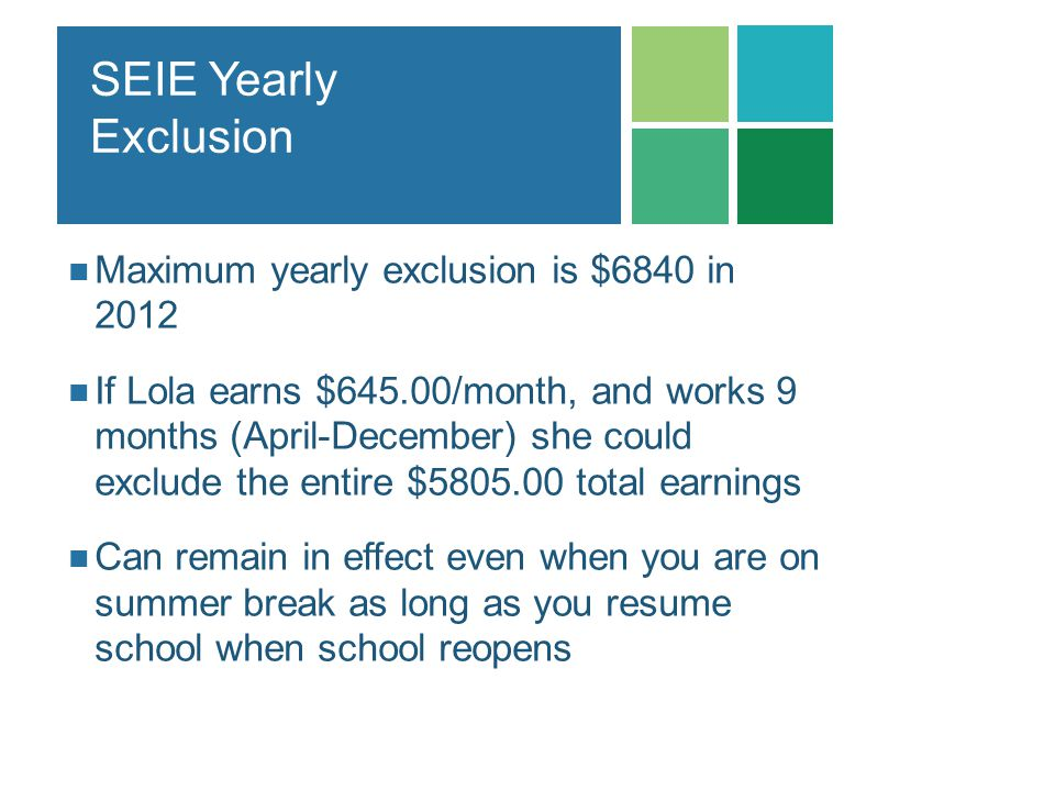 SEIE Yearly Exclusion Maximum yearly exclusion is $6840 in 2012