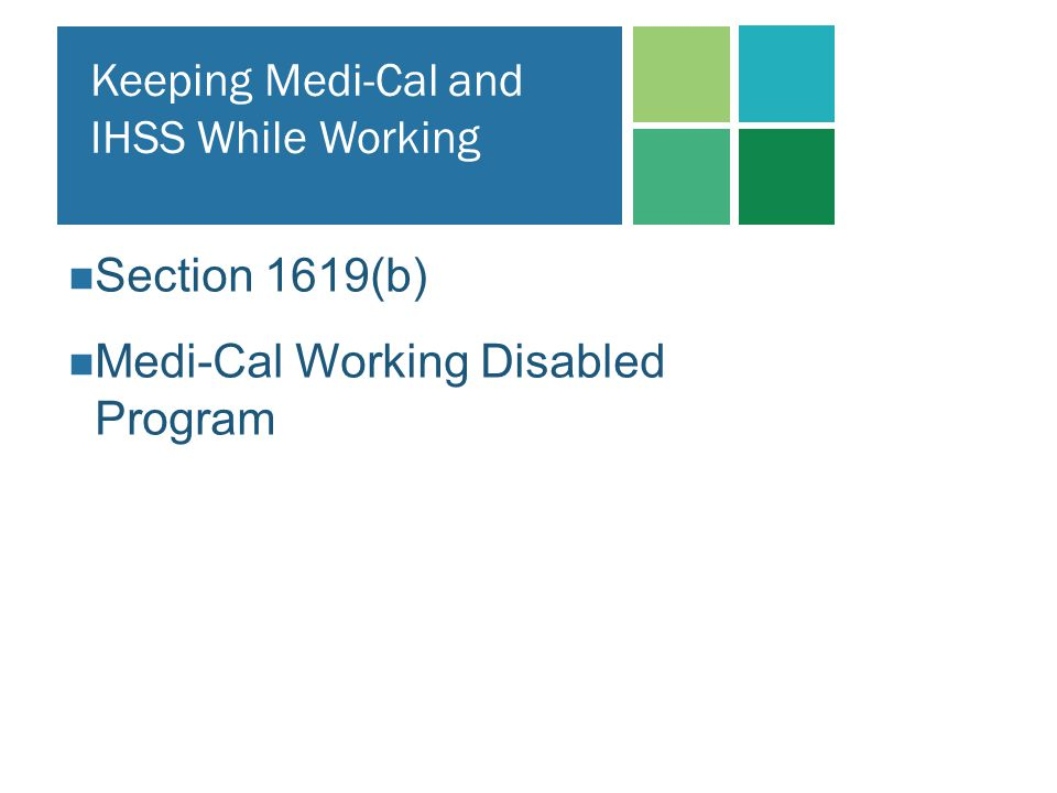 Keeping Medi-Cal and IHSS While Working