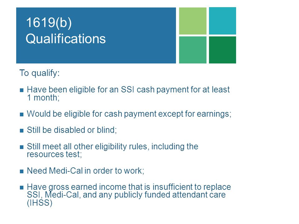 1619(b) Qualifications To qualify: