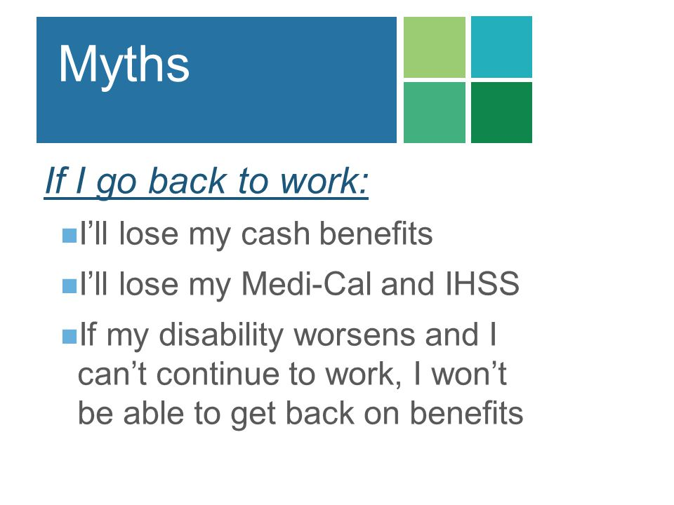 Myths If I go back to work: I'll lose my cash benefits