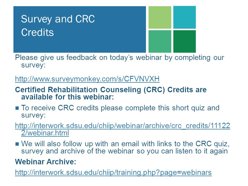 Survey and CRC Credits Please give us feedback on today's webinar by completing our survey: http://www.surveymonkey.com/s/CFVNVXH.