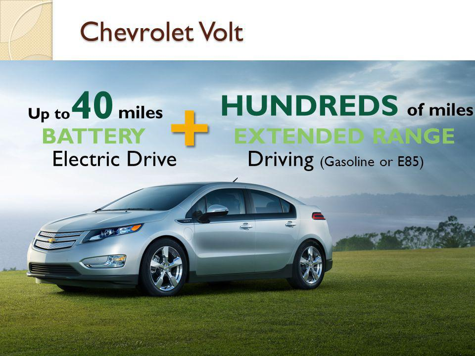 40 HUNDREDS of miles Chevrolet Volt BATTERY EXTENDED RANGE