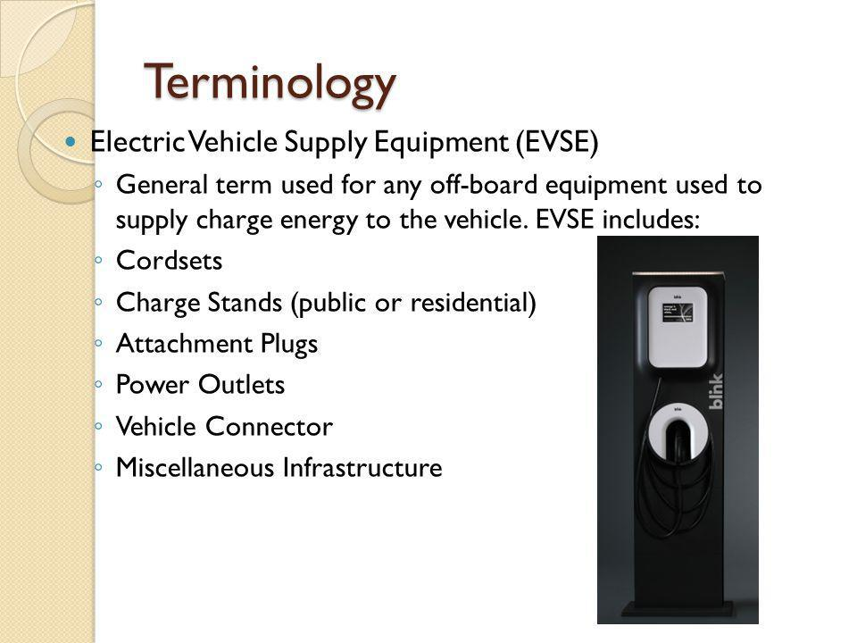Terminology Electric Vehicle Supply Equipment (EVSE)