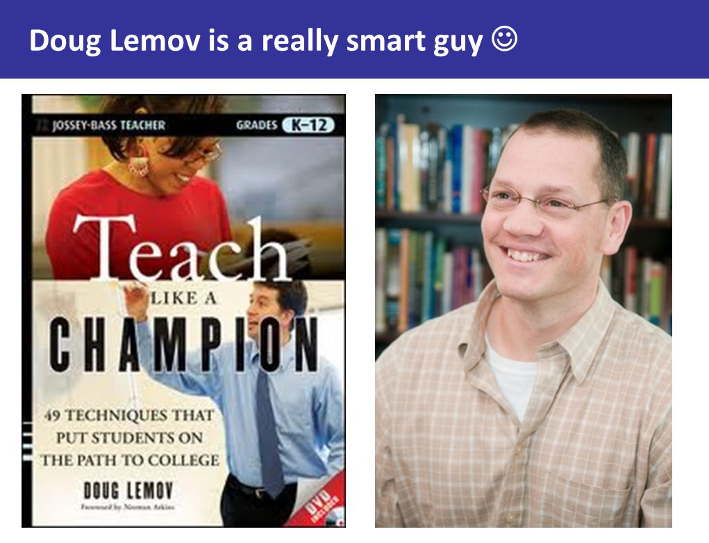 Doug Lemov is a really smart guy 