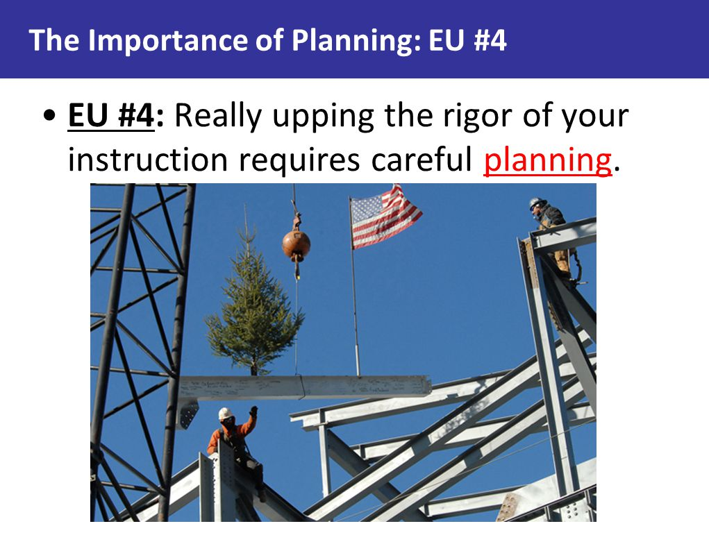 The Importance of Planning: EU #4