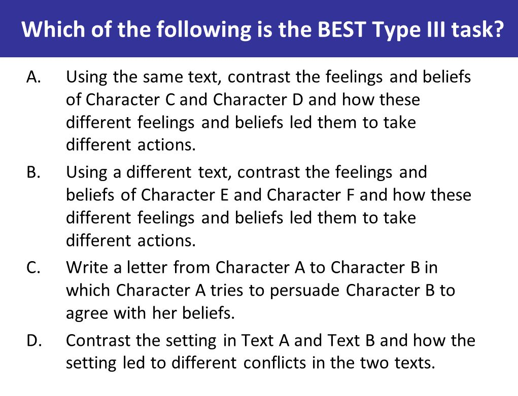 Which of the following is the BEST Type III task