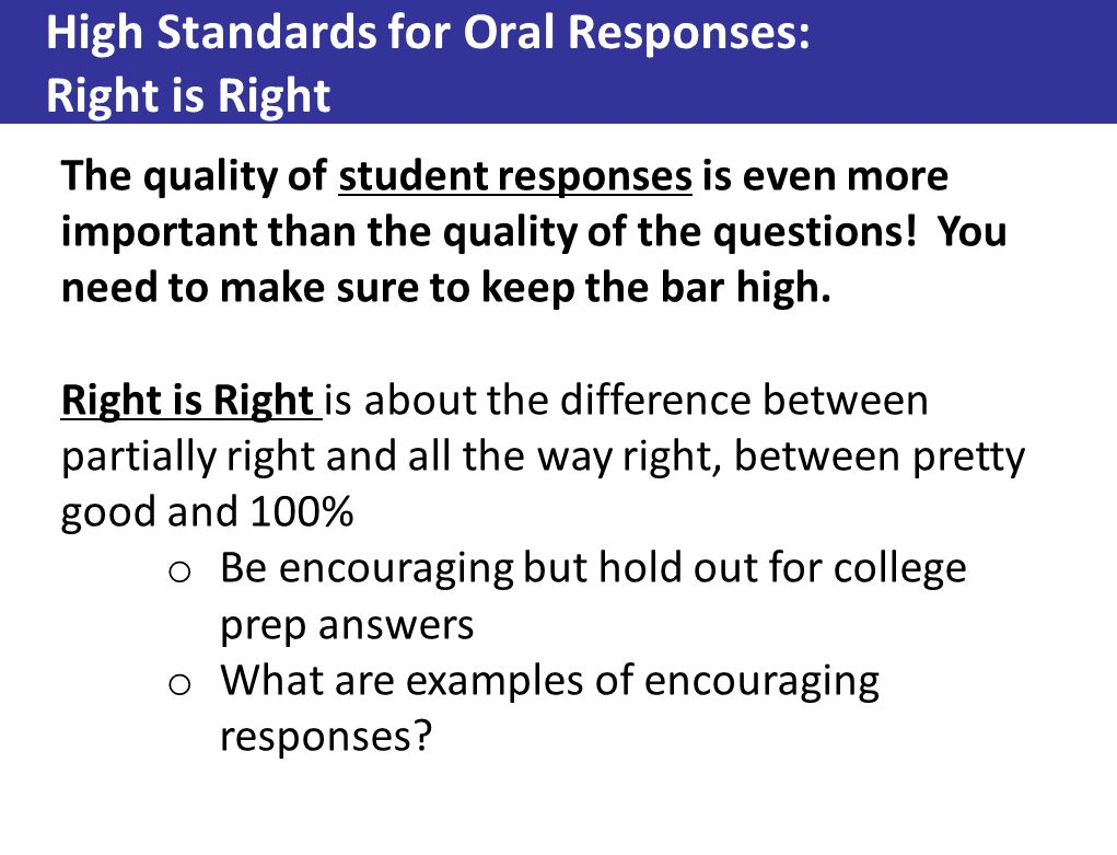 High Standards for Oral Responses: Right is Right