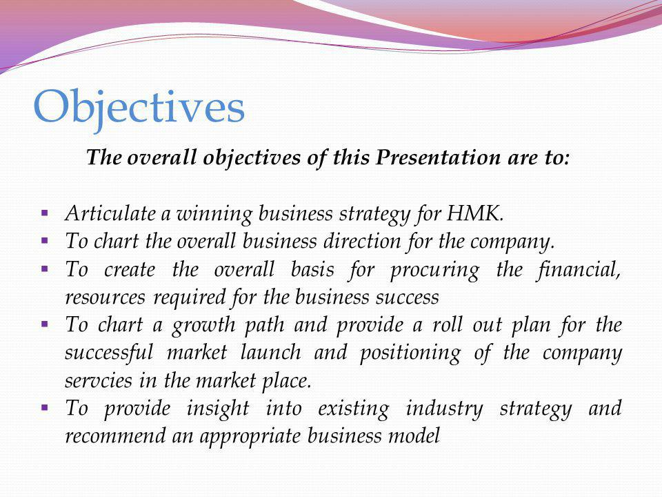 Objectives The overall objectives of this Presentation are to: