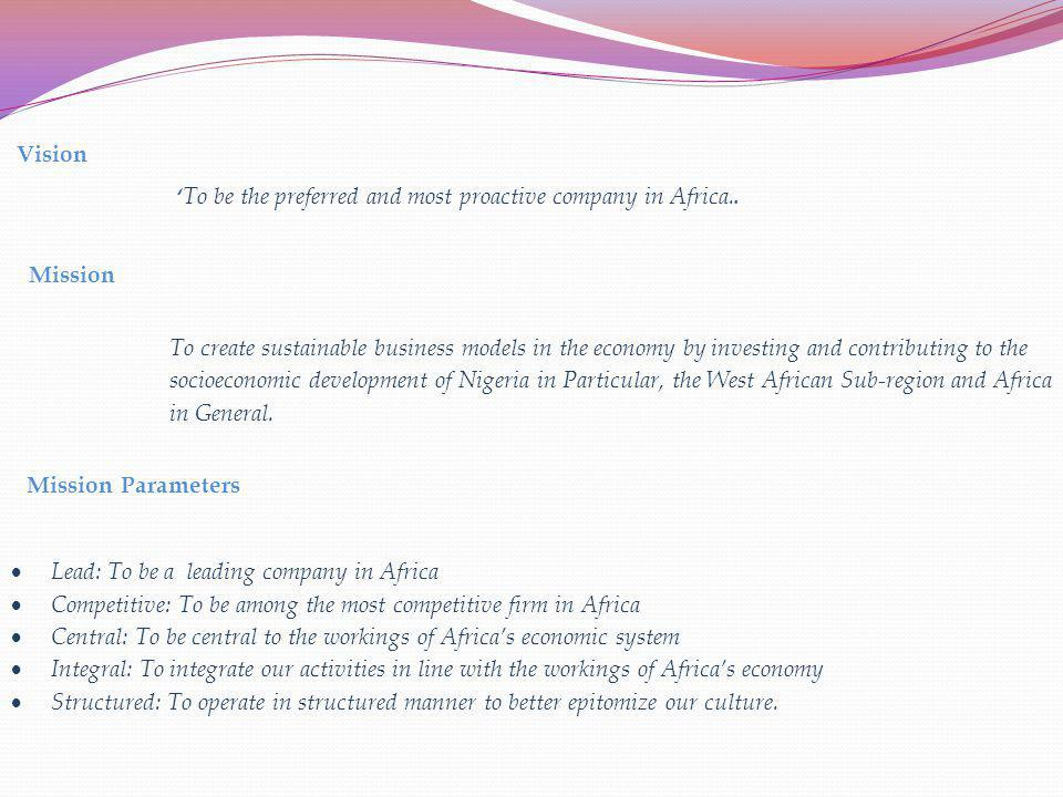 'To be the preferred and most proactive company in Africa.. Mission