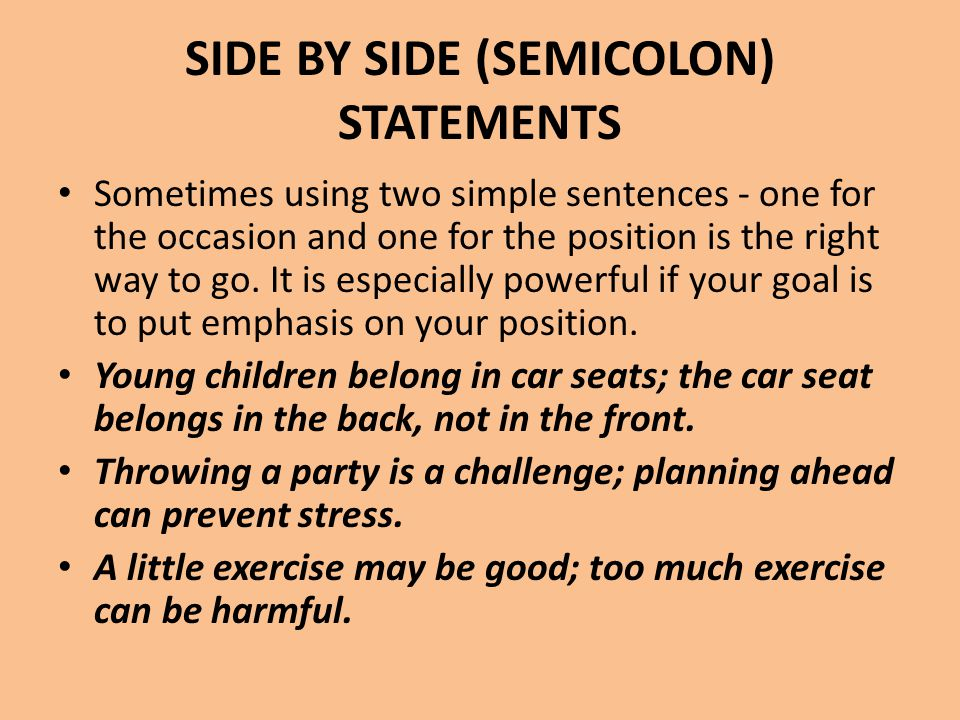 SIDE BY SIDE (SEMICOLON) STATEMENTS