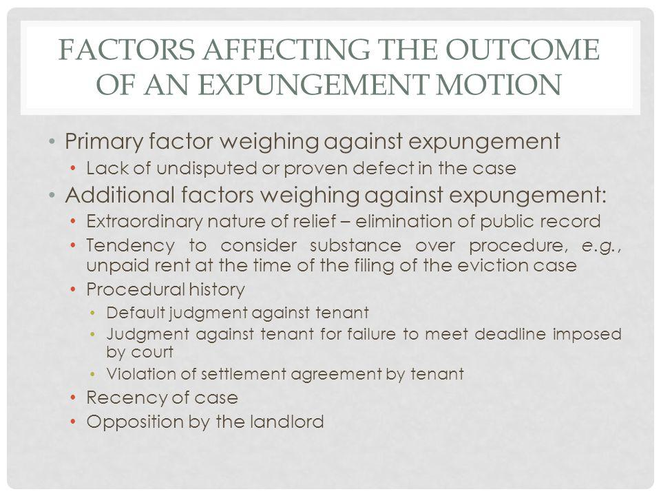 FACTORS AFFECTING THE OUTCOME OF AN EXPUNGEMENT MOTION