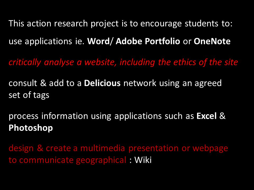 This action research project is to encourage students to: